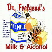 Dr. Feelgood's Milk And Alcohol