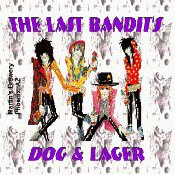 The Last Bandit's Dog And Lager