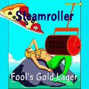 Steamroller Fool's Gold Lager